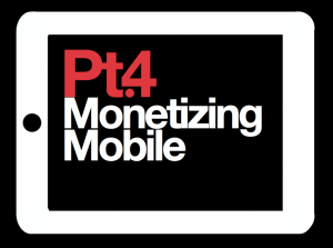 Monetizing_Mobile_PDF_Versions_Monetizing_Mobile_Part_4_of_4
